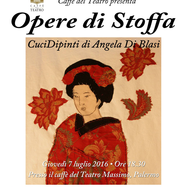"""Mostra """"Opere Di Stoffa"""" Al Caffè Del Teatro Massimo Di Palermo"""